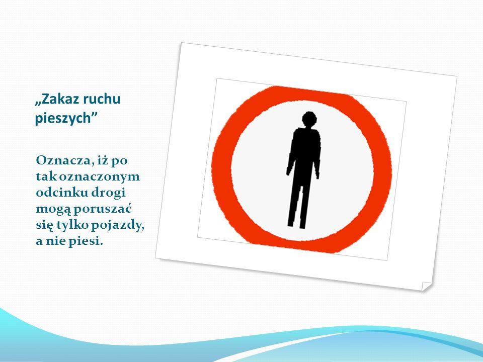 """""""Zakaz ruchu pieszych"""