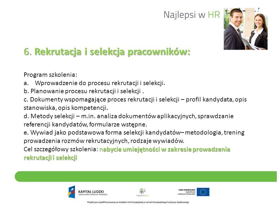 6. Rekrutacja i selekcja pracowników: Program szkolenia: a