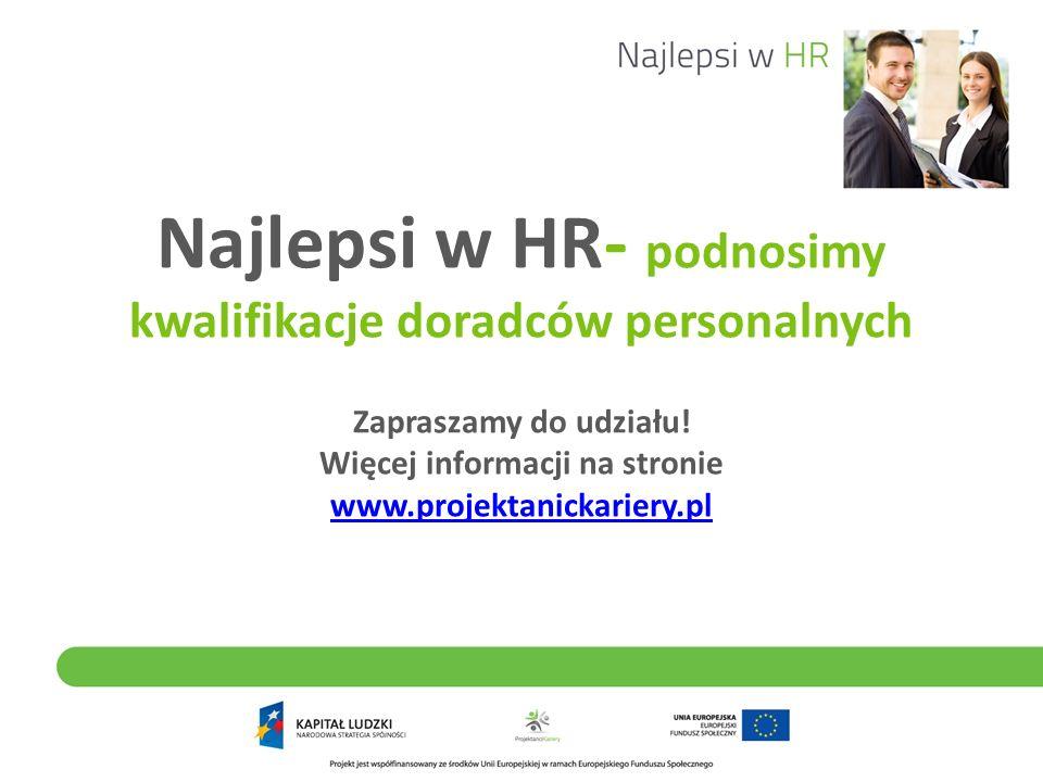 Najlepsi w HR- podnosimy kwalifikacje doradców personalnych Zapraszamy do udziału.