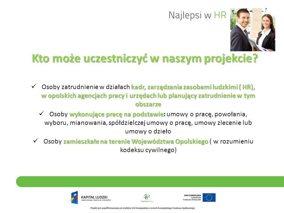 Osoby zatrudnienie w działach kadr, zarządzania zasobami ludzkimi ( HR), w opolskich agencjach pracy i urzędach lub planujący zatrudnienie w tym obszarze