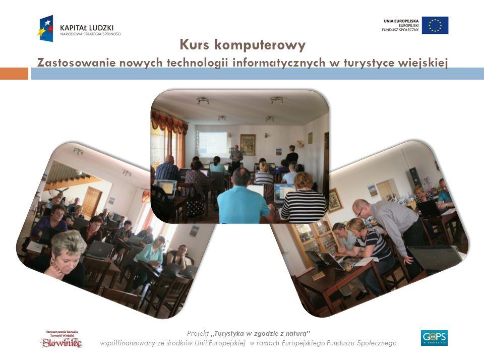 Kurs komputerowy Zastosowanie nowych technologii informatycznych w turystyce wiejskiej
