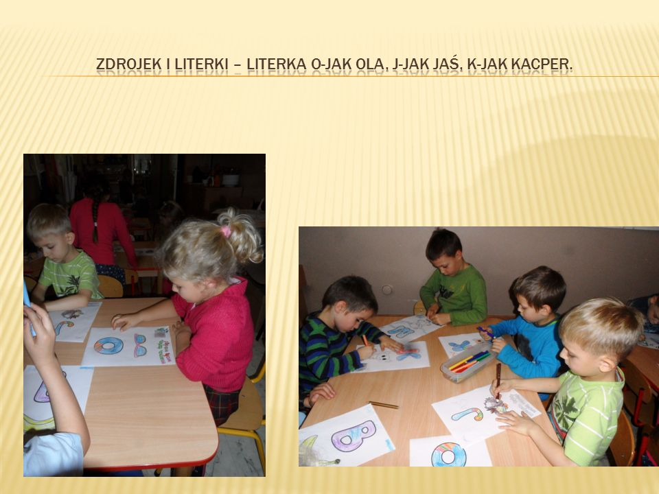 Zdrojek i literki – literka O-jak Ola, J-jak Jaś, K-jak Kacper.