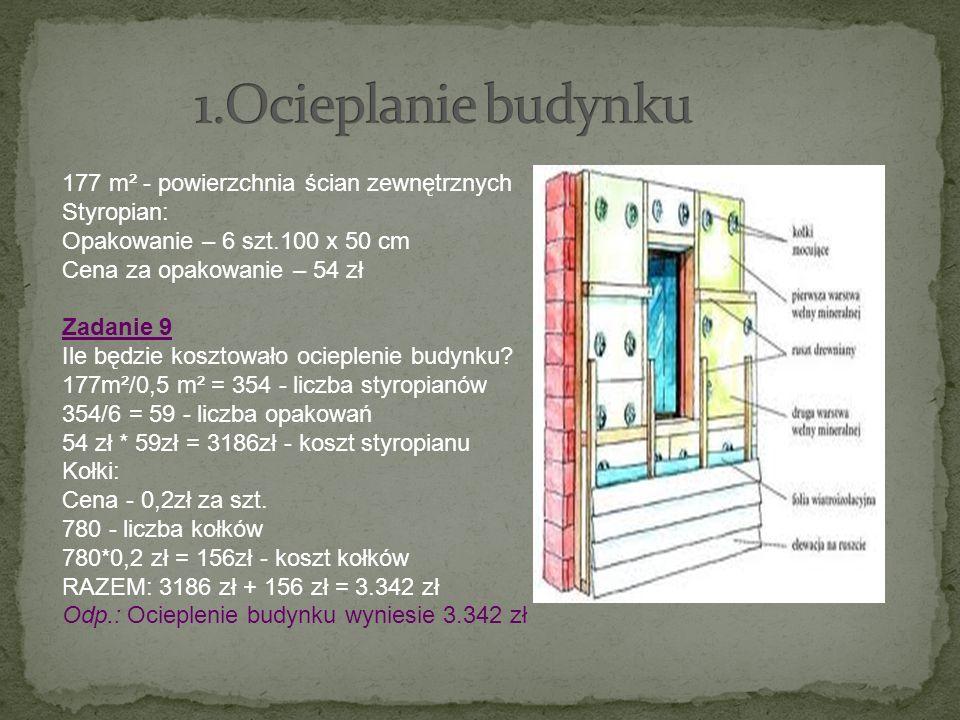 1.Ocieplanie budynku 177 m² - powierzchnia ścian zewnętrznych