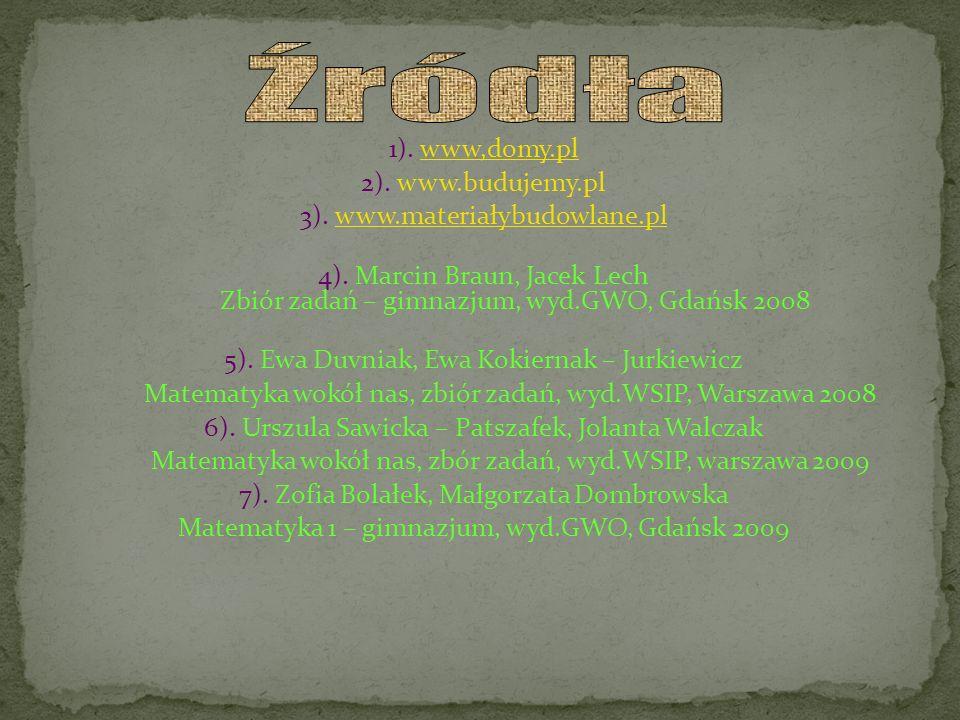 Źródła 1). www,domy.pl 2). www.budujemy.pl