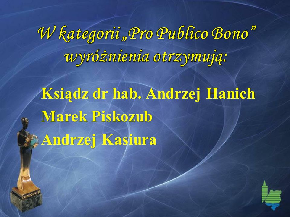 """W kategorii """"Pro Publico Bono wyróżnienia otrzymują:"""