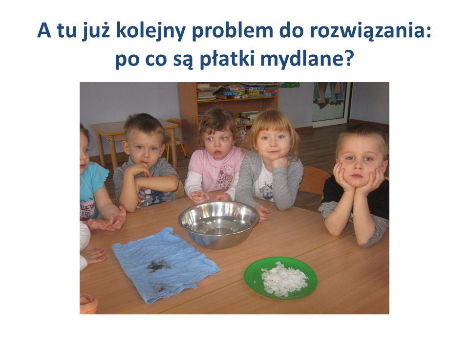 A tu już kolejny problem do rozwiązania: po co są płatki mydlane