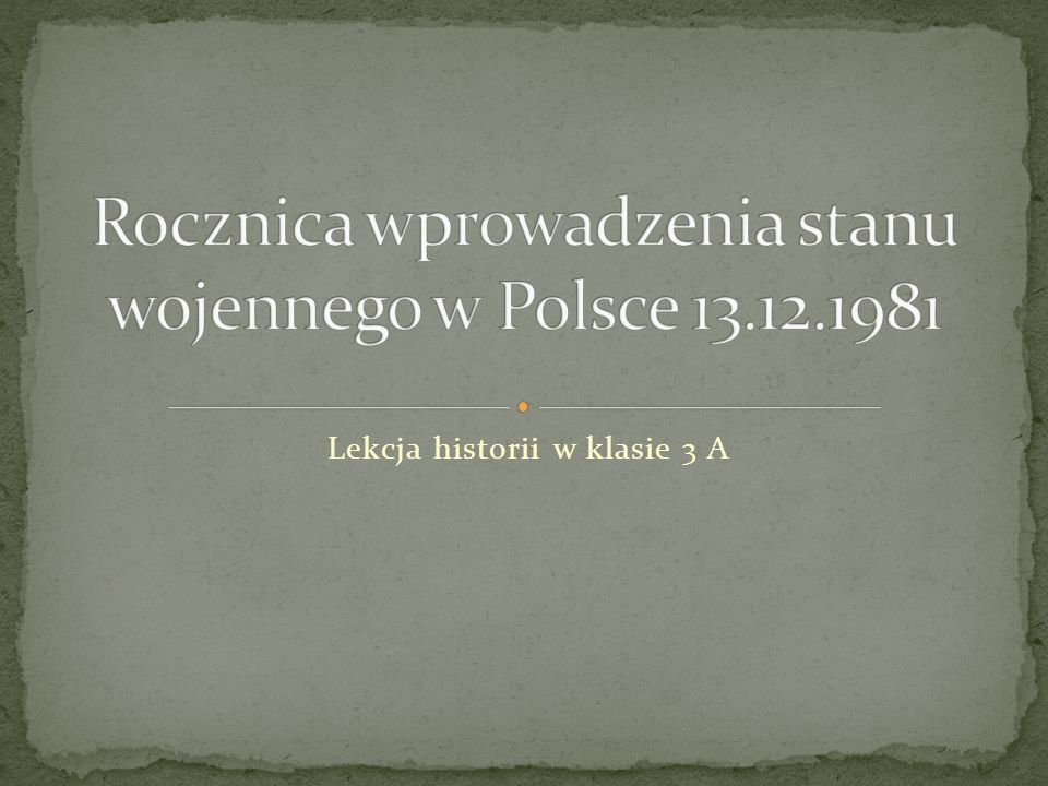 Rocznica wprowadzenia stanu wojennego w Polsce 13.12.1981