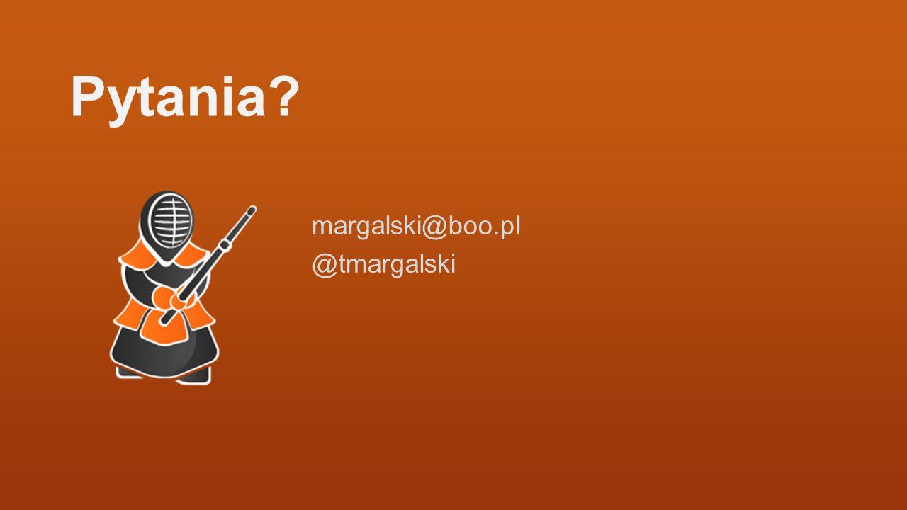 Pytania margalski@boo.pl @tmargalski