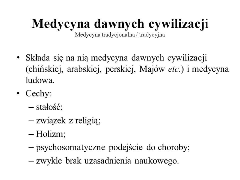 Medycyna dawnych cywilizacji Medycyna tradycjonalna / tradycyjna