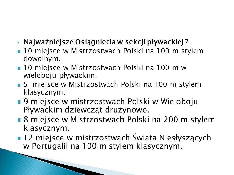 8 miejsce w Mistrzostwach Polski na 200 m stylem klasycznym.