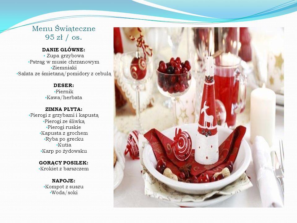 Menu Świąteczne 95 zł / os. DANIE GŁÓWNE: Zupa grzybowa