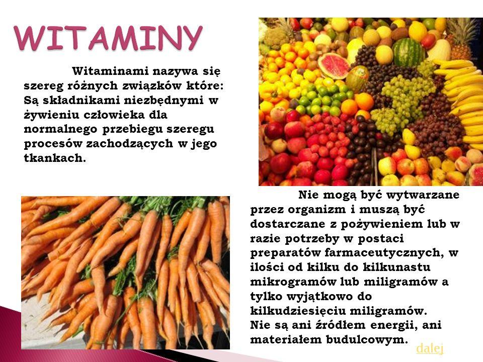 WITAMINY Witaminami nazywa się szereg różnych związków które: