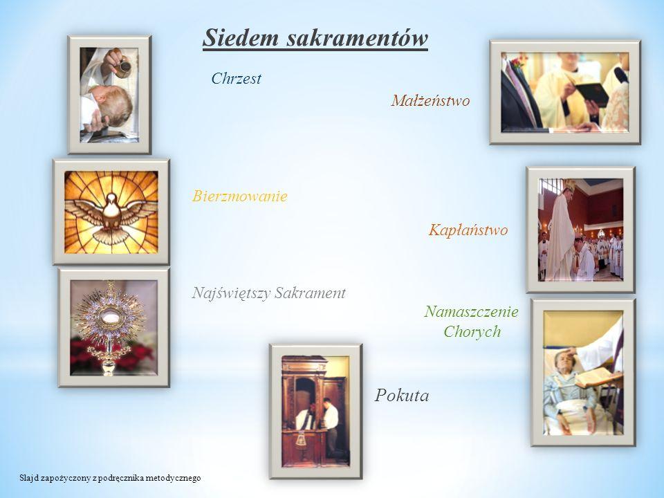Siedem sakramentów Pokuta Chrzest Małżeństwo Bierzmowanie Kapłaństwo