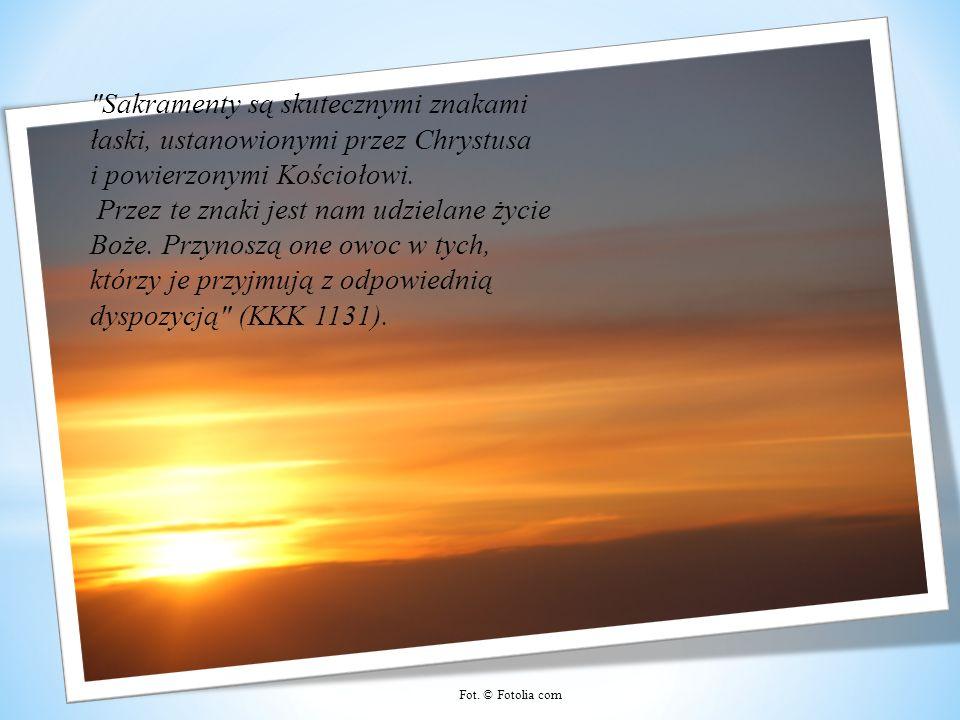 Sakramenty są skutecznymi znakami łaski, ustanowionymi przez Chrystusa i powierzonymi Kościołowi. Przez te znaki jest nam udzielane życie Boże. Przynoszą one owoc w tych, którzy je przyjmują z odpowiednią dyspozycją (KKK 1131).