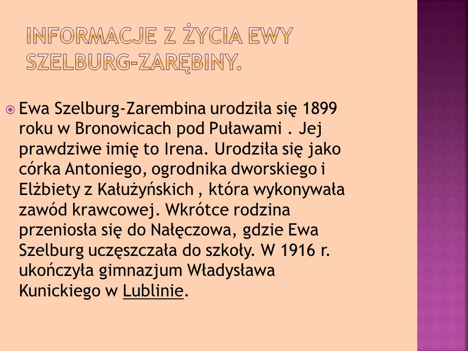Informacje z życia Ewy Szelburg-Zarębiny.