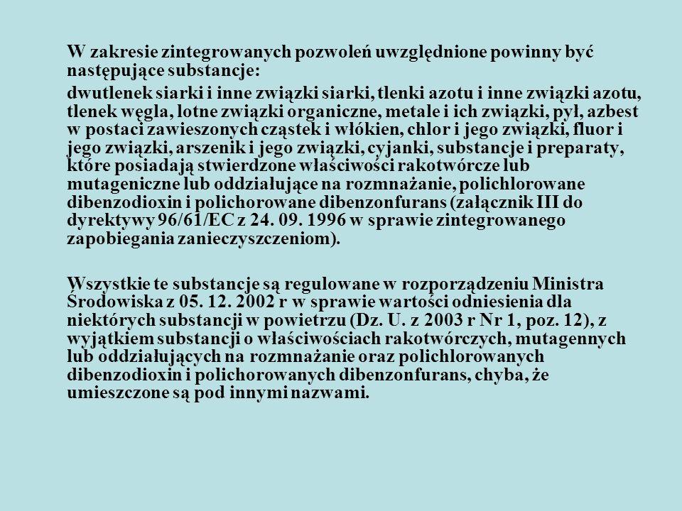 W zakresie zintegrowanych pozwoleń uwzględnione powinny być następujące substancje: