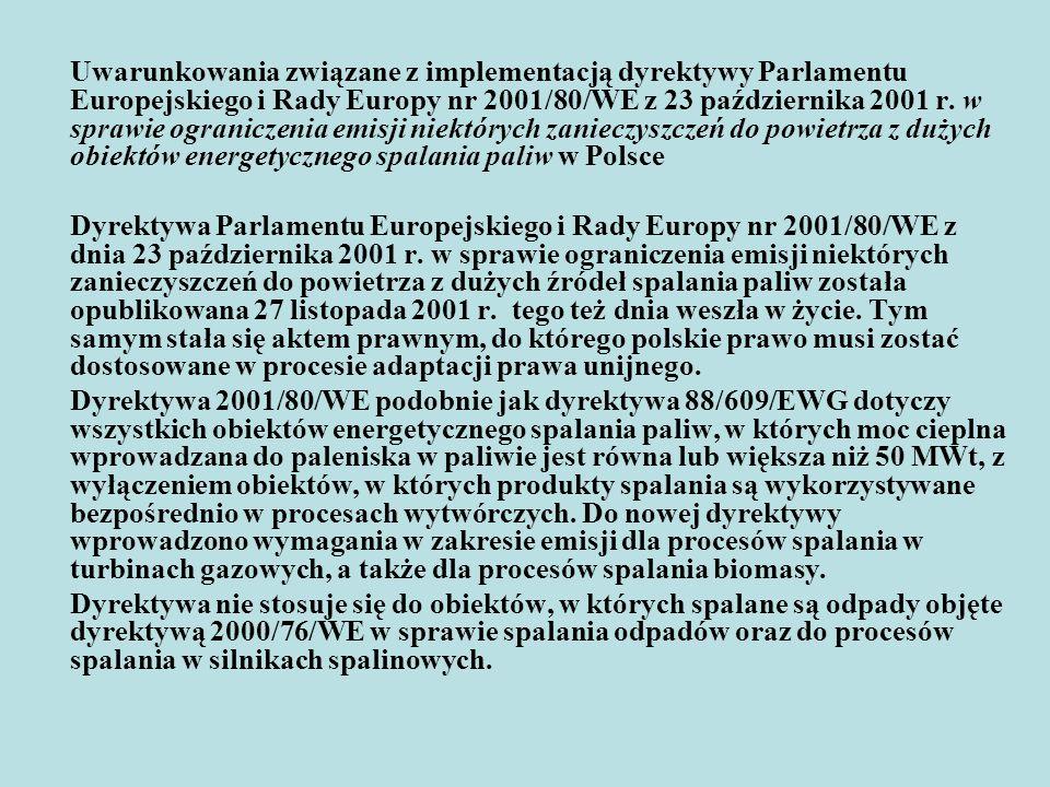 Uwarunkowania związane z implementacją dyrektywy Parlamentu Europejskiego i Rady Europy nr 2001/80/WE z 23 października 2001 r. w sprawie ograniczenia emisji niektórych zanieczyszczeń do powietrza z dużych obiektów energetycznego spalania paliw w Polsce