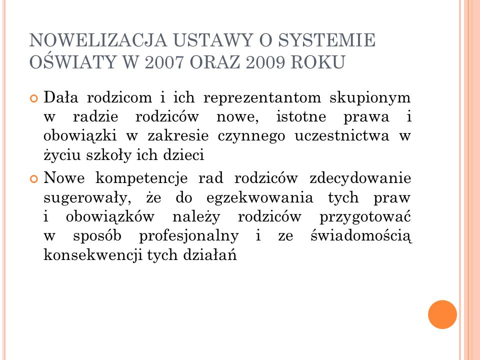 NOWELIZACJA USTAWY O SYSTEMIE OŚWIATY W 2007 ORAZ 2009 ROKU
