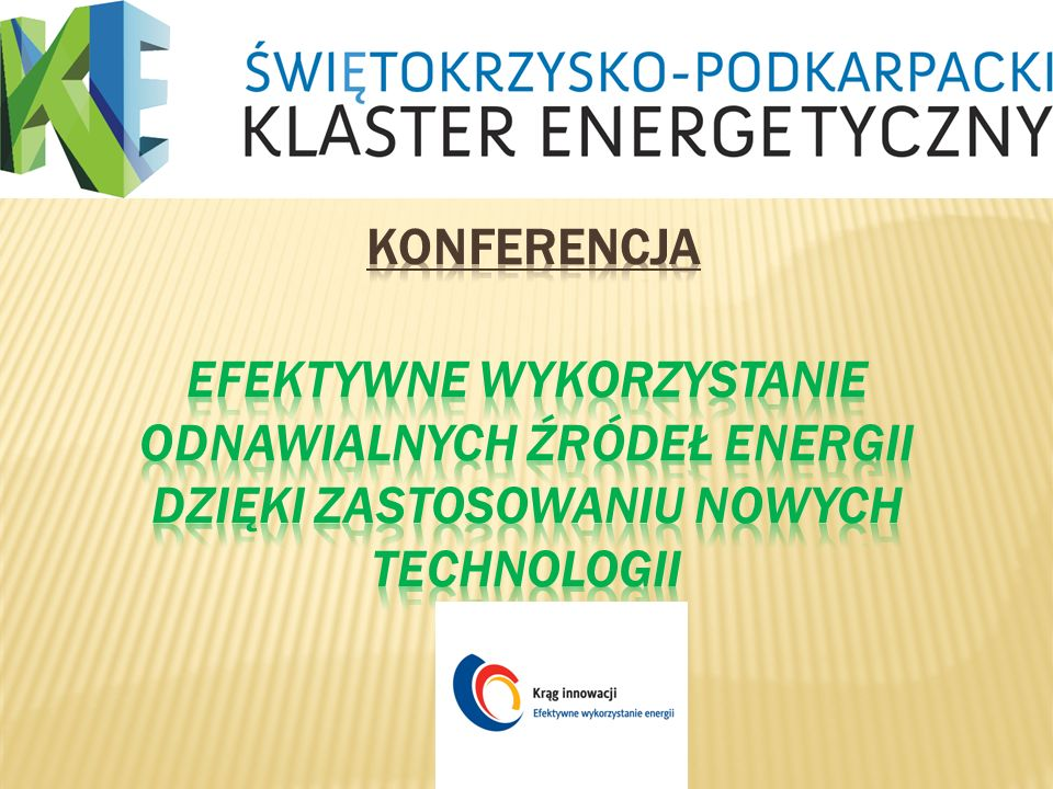 Konferencja Efektywne wykorzystanie odnawialnych źródeł energii dzięki zastosowaniu nowych technologii