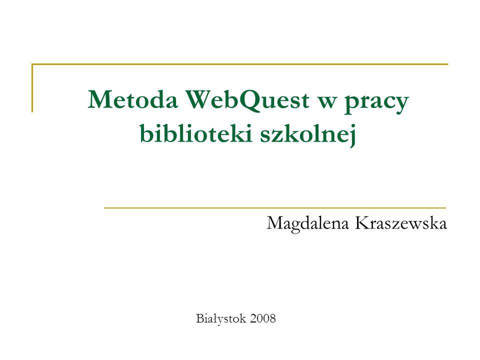 Metoda WebQuest w pracy biblioteki szkolnej
