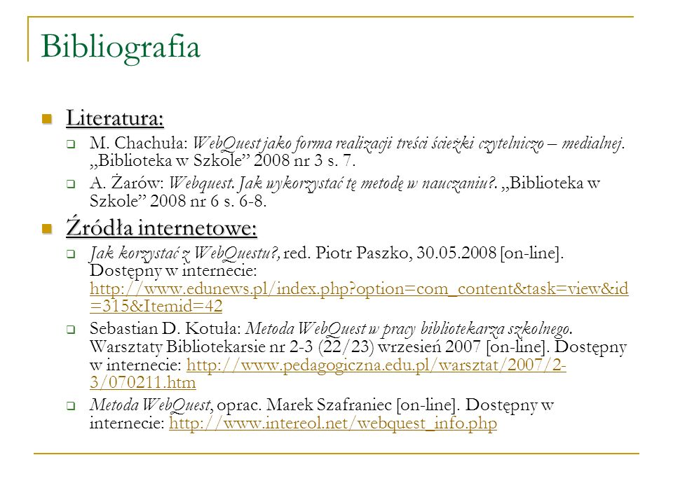 Bibliografia Literatura: Źródła internetowe: