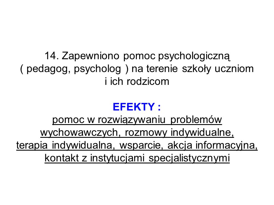14. Zapewniono pomoc psychologiczną