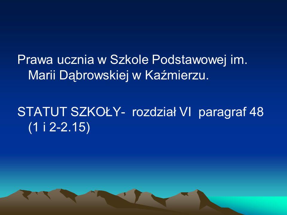 Prawa ucznia w Szkole Podstawowej im. Marii Dąbrowskiej w Kaźmierzu.