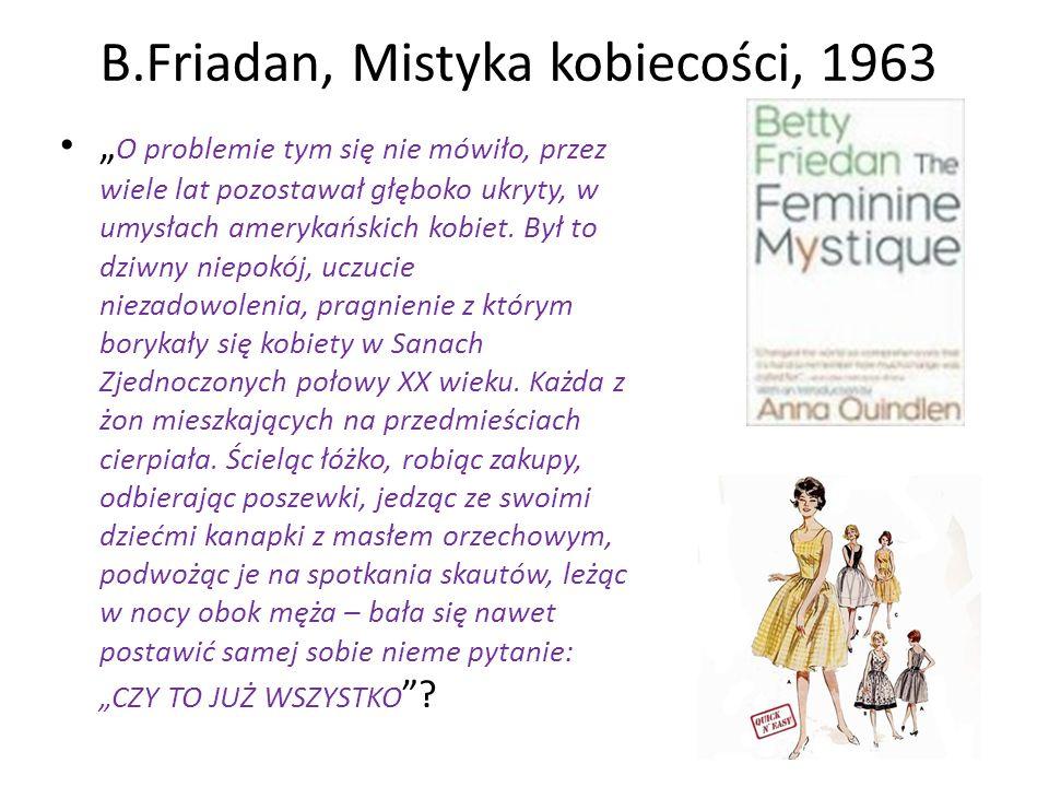 B.Friadan, Mistyka kobiecości, 1963