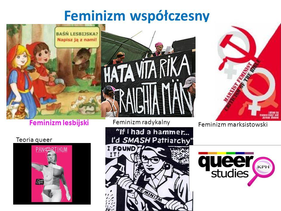 Feminizm współczesny Feminizm lesbijski Feminizm radykalny
