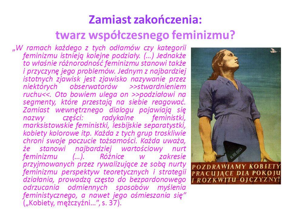 Zamiast zakończenia: twarz współczesnego feminizmu