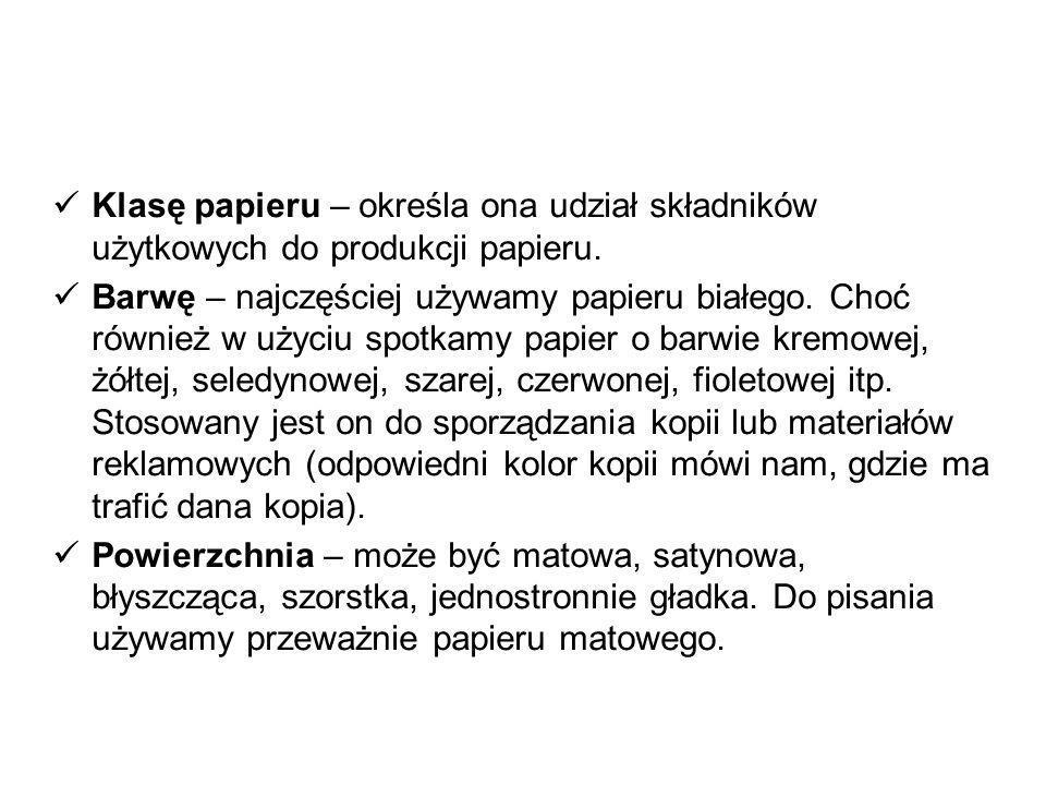 Klasę papieru – określa ona udział składników użytkowych do produkcji papieru.