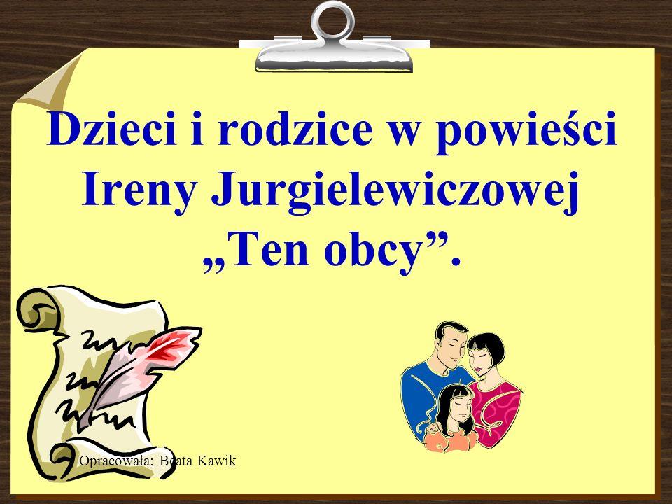 """Dzieci i rodzice w powieści Ireny Jurgielewiczowej """"Ten obcy ."""