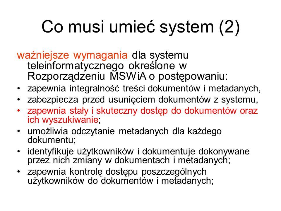 Co musi umieć system (2) ważniejsze wymagania dla systemu teleinformatycznego określone w Rozporządzeniu MSWiA o postępowaniu: