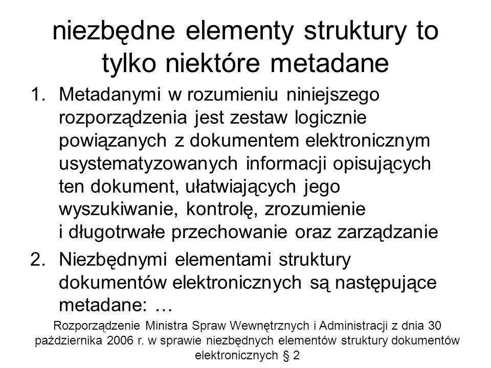 niezbędne elementy struktury to tylko niektóre metadane