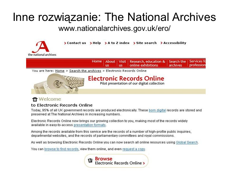 Inne rozwiązanie: The National Archives www. nationalarchives. gov