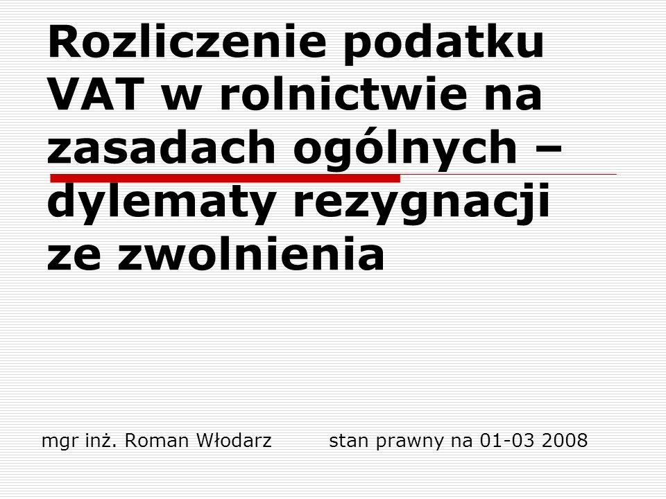 mgr inż. Roman Włodarz stan prawny na 01-03 2008