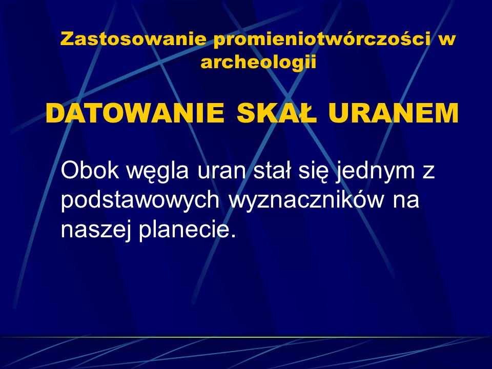Zastosowanie promieniotwórczości w archeologii