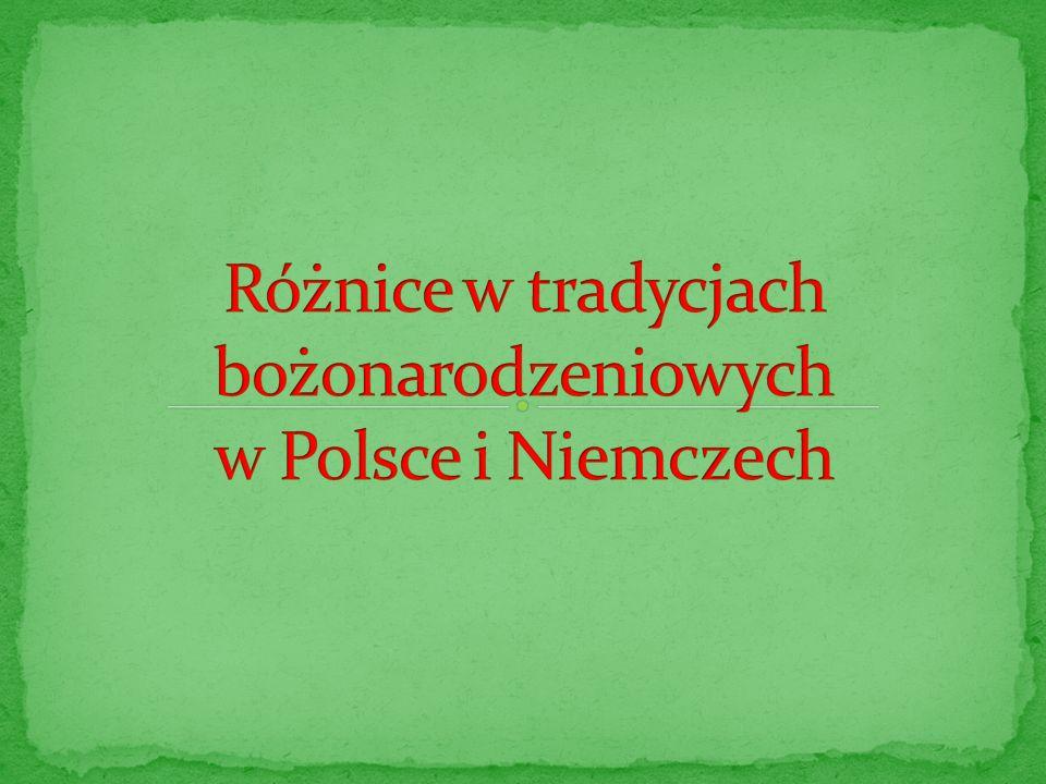 Różnice w tradycjach bożonarodzeniowych w Polsce i Niemczech