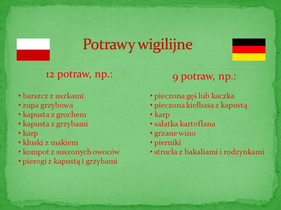Potrawy wigilijne 12 potraw, np.: 9 potraw, np.: barszcz z uszkami