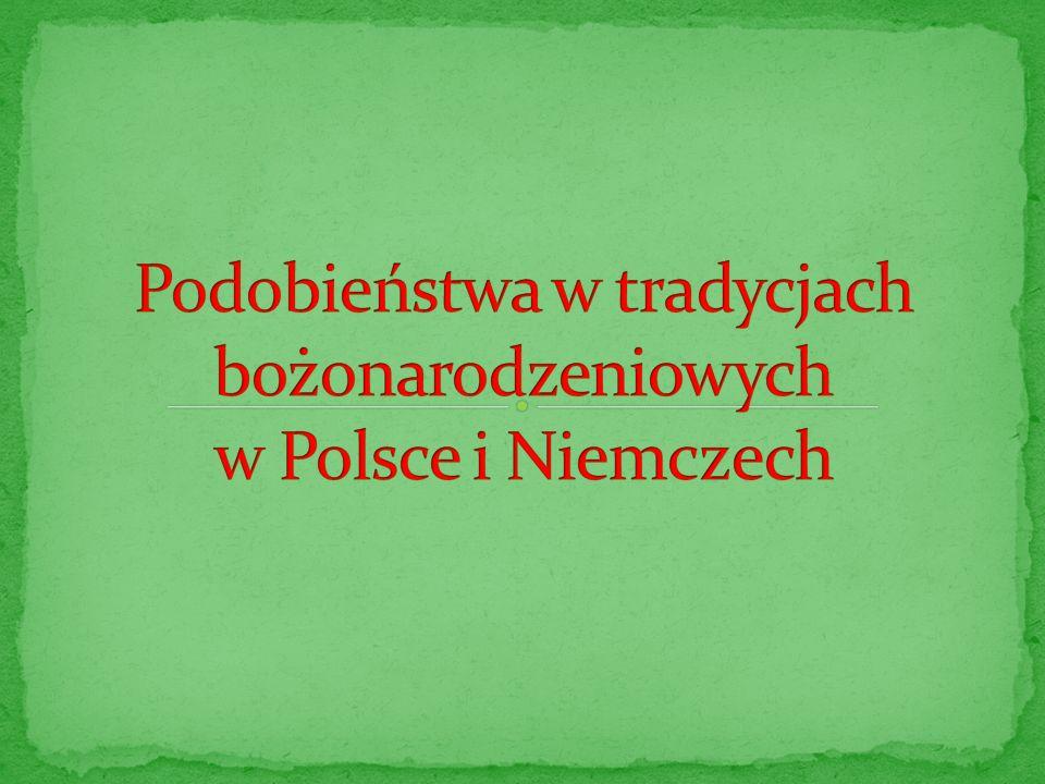 Podobieństwa w tradycjach bożonarodzeniowych w Polsce i Niemczech