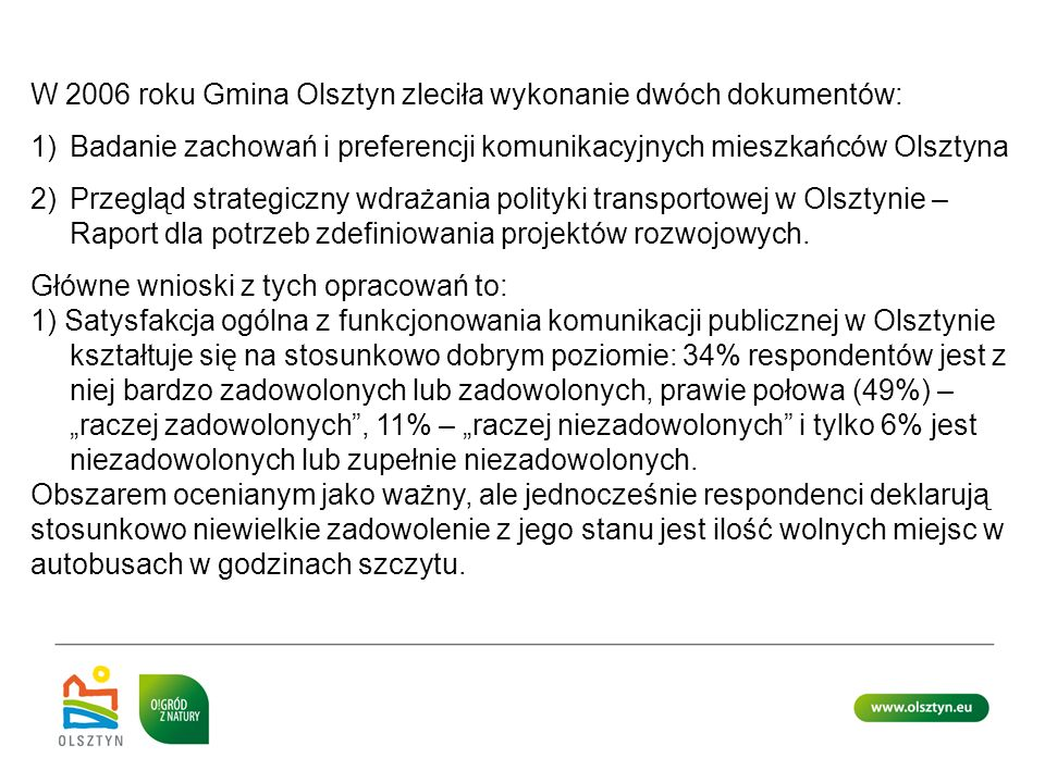 W 2006 roku Gmina Olsztyn zleciła wykonanie dwóch dokumentów: