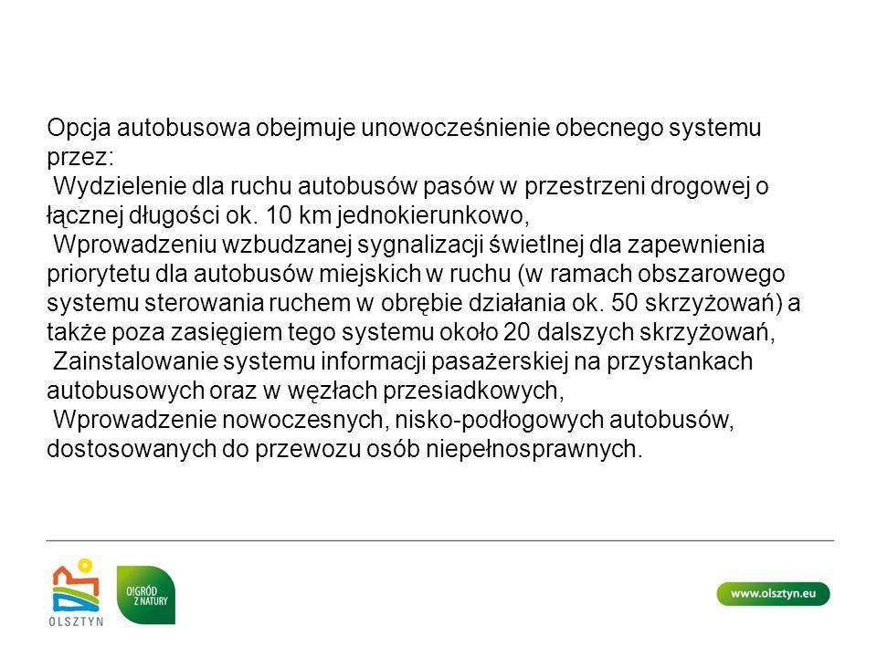 Opcja autobusowa obejmuje unowocześnienie obecnego systemu przez: