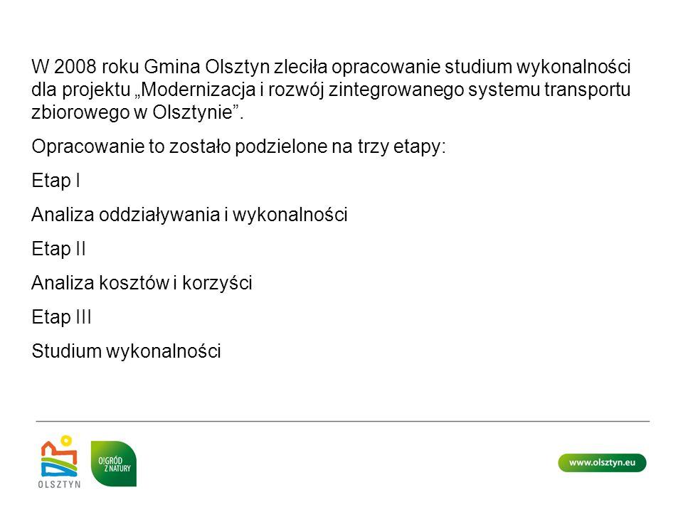 """W 2008 roku Gmina Olsztyn zleciła opracowanie studium wykonalności dla projektu """"Modernizacja i rozwój zintegrowanego systemu transportu zbiorowego w Olsztynie ."""