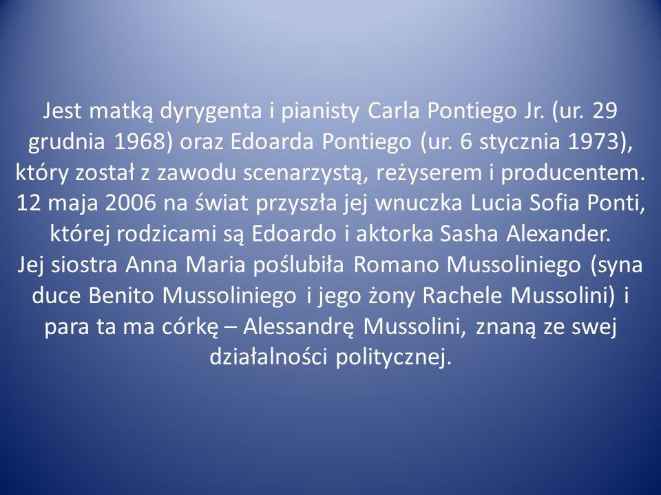 Jest matką dyrygenta i pianisty Carla Pontiego Jr. (ur