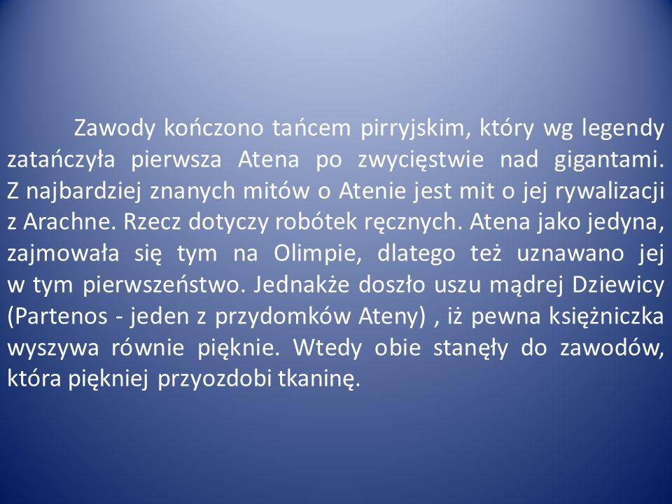 Zawody kończono tańcem pirryjskim, który wg legendy zatańczyła pierwsza Atena po zwycięstwie nad gigantami.