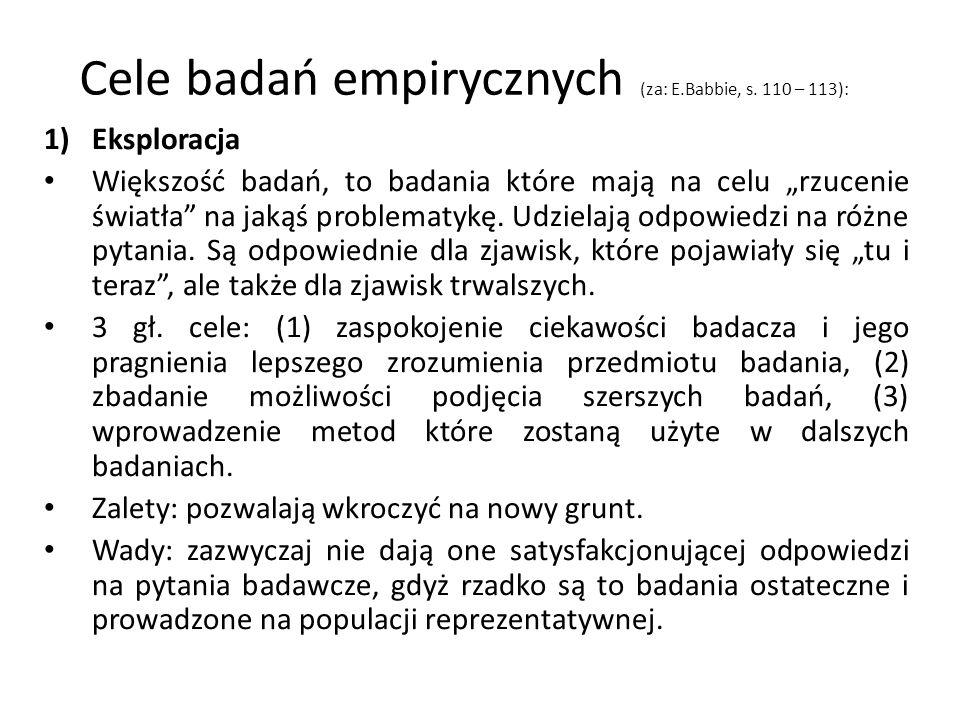 Cele badań empirycznych (za: E.Babbie, s. 110 – 113):