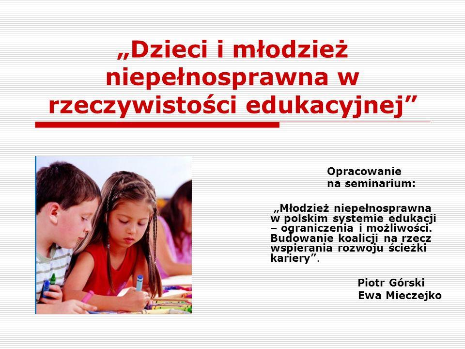 """""""Dzieci i młodzież niepełnosprawna w rzeczywistości edukacyjnej"""