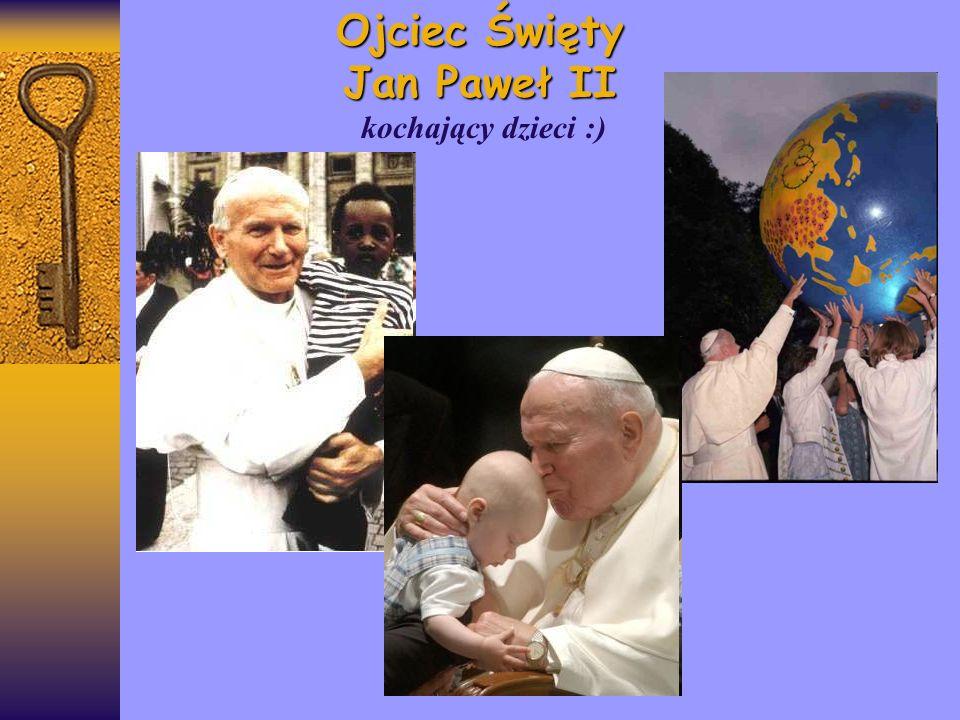 Ojciec Święty Jan Paweł II kochający dzieci :)