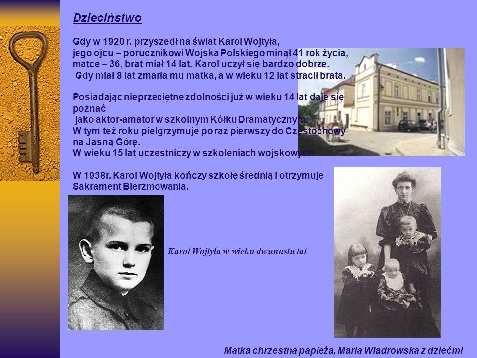 Dzieciństwo Gdy w 1920 r. przyszedł na świat Karol Wojtyła,