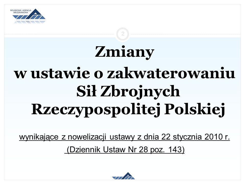 w ustawie o zakwaterowaniu Sił Zbrojnych Rzeczypospolitej Polskiej